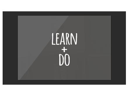 Learn + Do