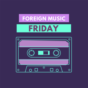 Foreign Music Friday