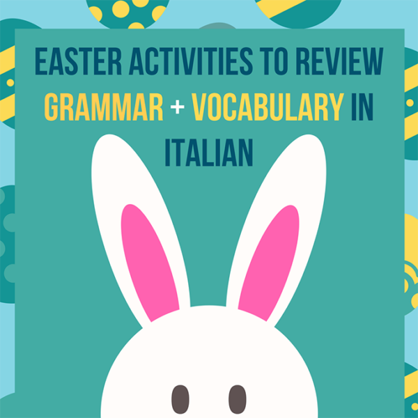 Fun Easter Activities to Review Grammar + Vocabulary in Italian