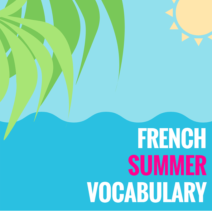 French Summer Vocabulary – Vocabulaire de l'été